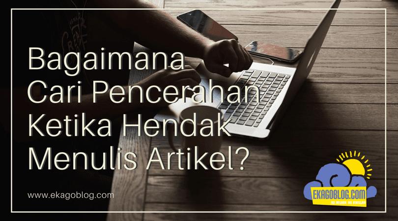 Bagaimana Cari Pencerahan Ketika Hendak Menulis Artikel?