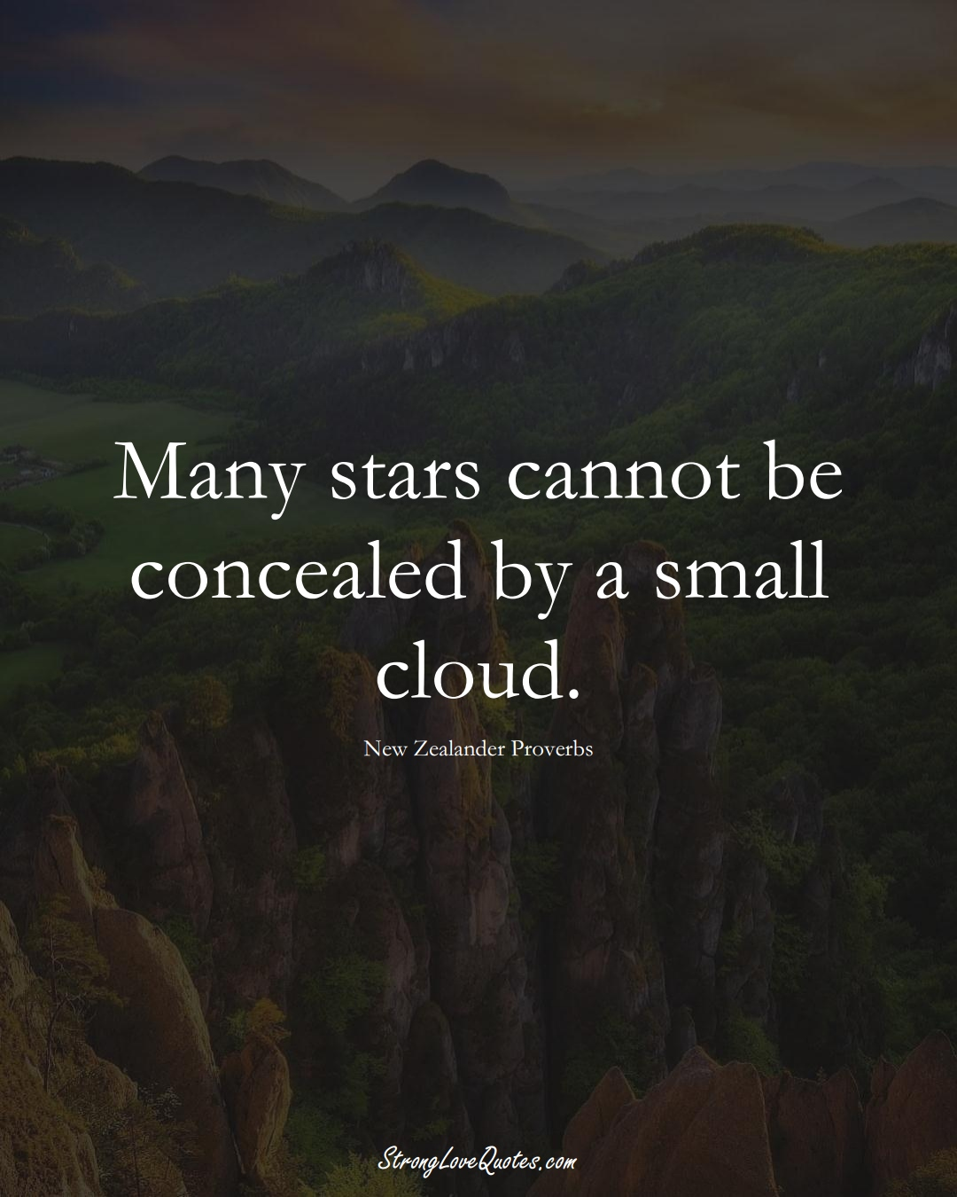 Many stars cannot be concealed by a small cloud. (New Zealander Sayings);  #AustralianSayings