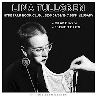 Lina Tullgren, Crake (solo) + French Exits - Leeds
