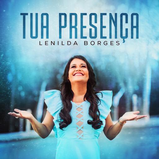 """Lenilda Borges capa """"Tua Presença"""" tour lançamento novo EP"""