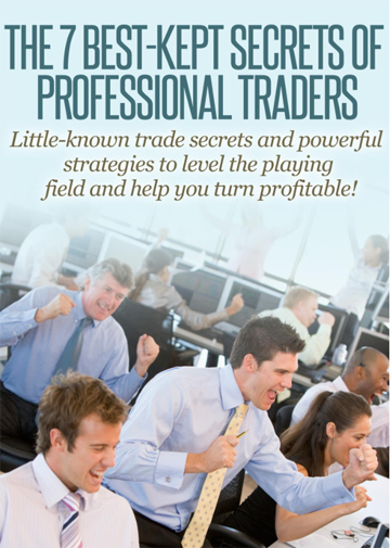 The 7 best kept secrets of Professional Traders