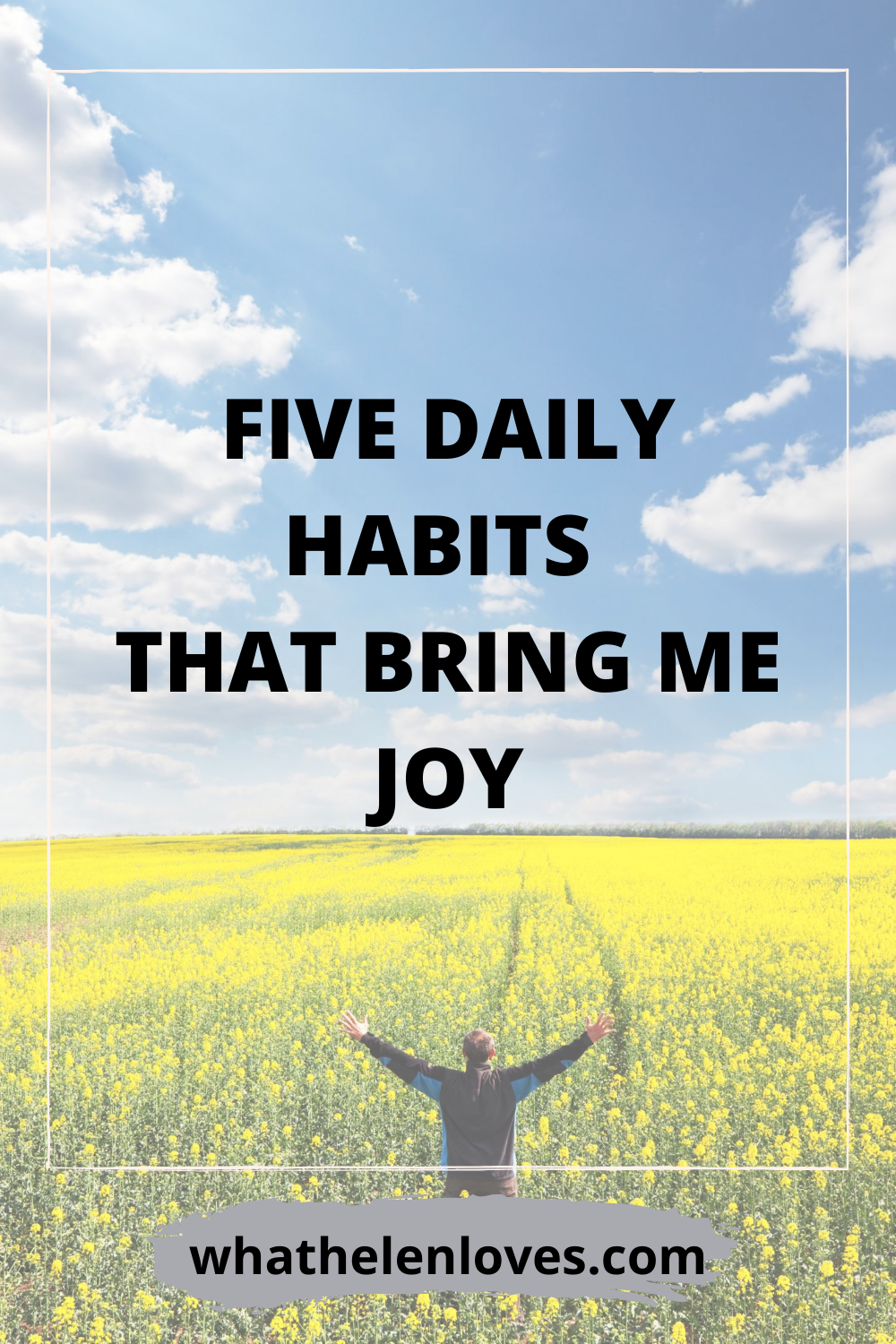 A Pinterest pin for a post about five daily habits that bring me joy.