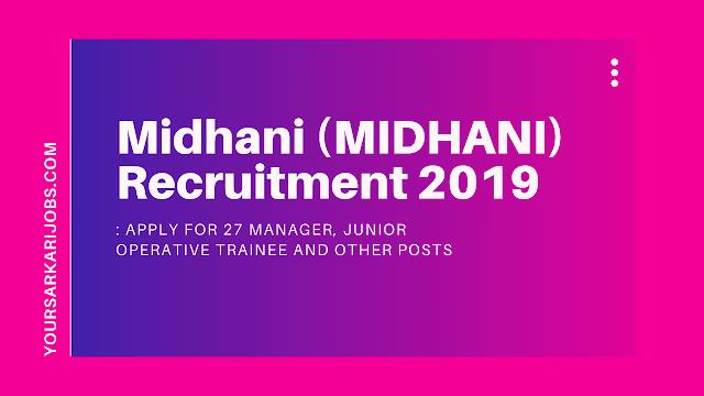 Midhani (MIDHANI) Recruitment 2019