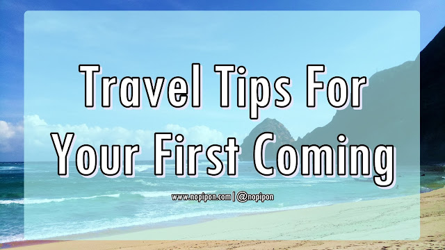 Travel Tips For Your First Coming