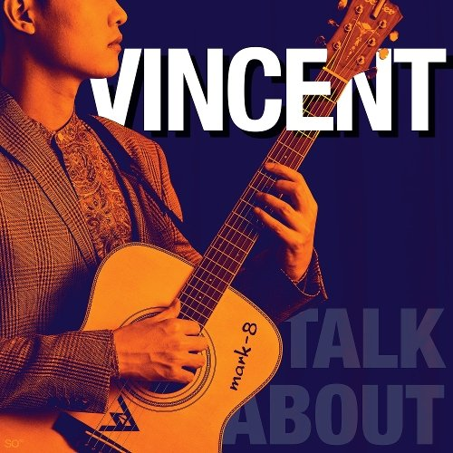 VINCENT – Talk About – Single