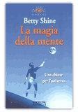 La magia della mente - Betty Shine