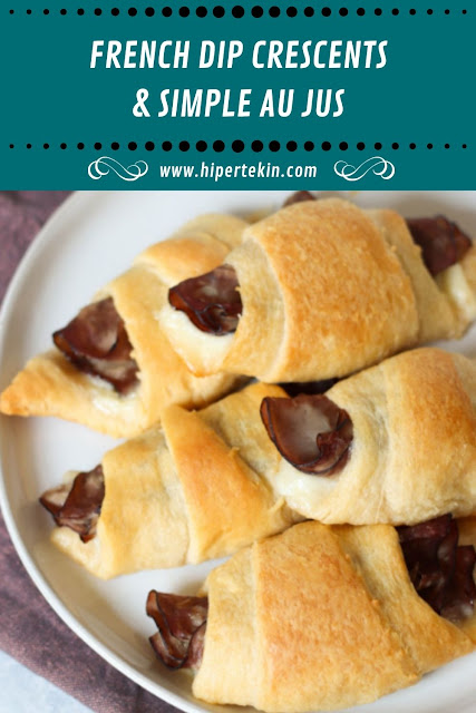 FRENCH DIP CRESCENTS & SIMPLE AU JUS