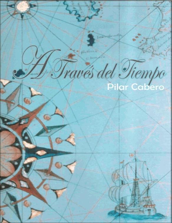 Atraves del tiempo – Pilar Cabero