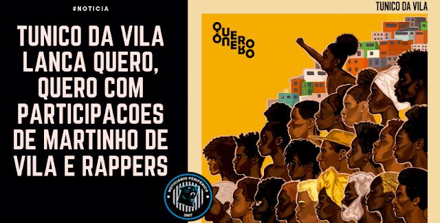 Tunico da Vila lança Quero, Quero com participações de Martinho de Vila e rappers