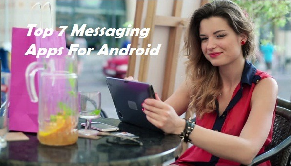 Top 7 Messaging Android Apps Kaise Useful Hai
