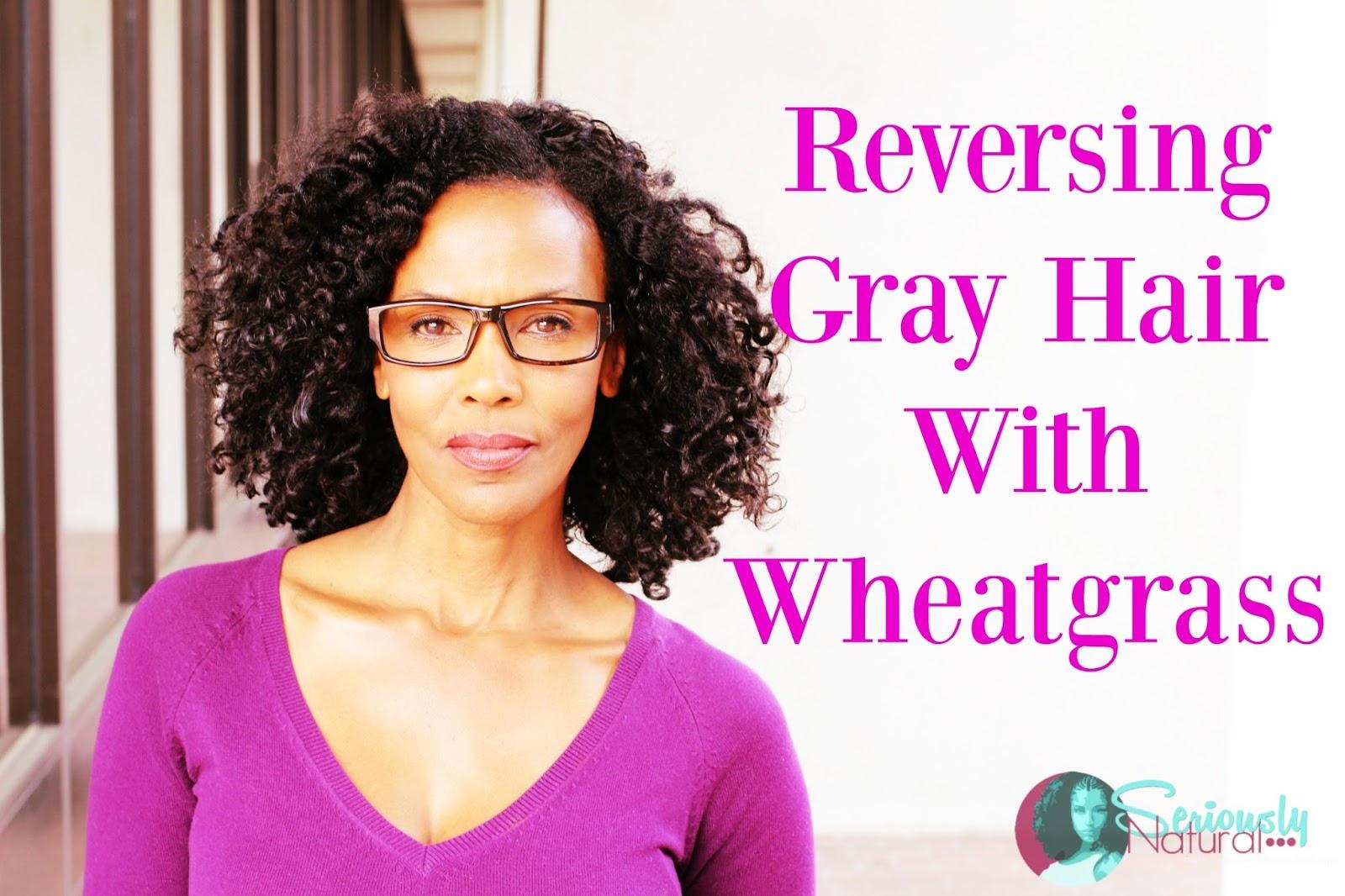 Reversing Gray Hair With Wheatgrass