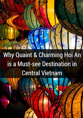 Why Quaint and Charming Hoi An is a Must-see Destination in Central Vietnam