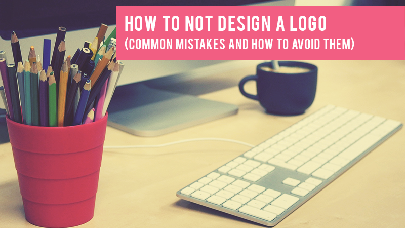 7 Design Mistakes To Avoid In Your Hall: How To NOT Design A Logo (common Mistakes And How To Avoid