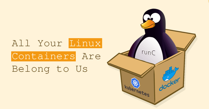 RunC Flaw Lets Attackers Escape Linux Containers to Gain Root on Hosts