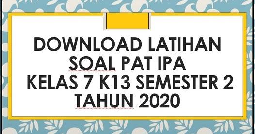 Download Contoh Soal Pat Ipa Kelas 7 K13 Semester 2 Tahun 2020 Info Pendidikan