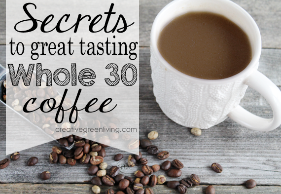 Don't give up delicious coffee on Whole30. There are lots of tasty ways to drink coffee on Whole30 and paleo and it doesn't have to be plain!