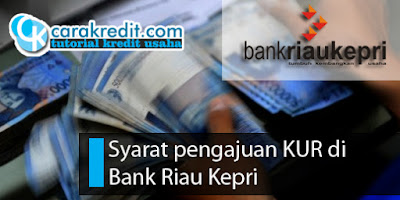 cara pengajuan KUR di Bank Riau Kepri