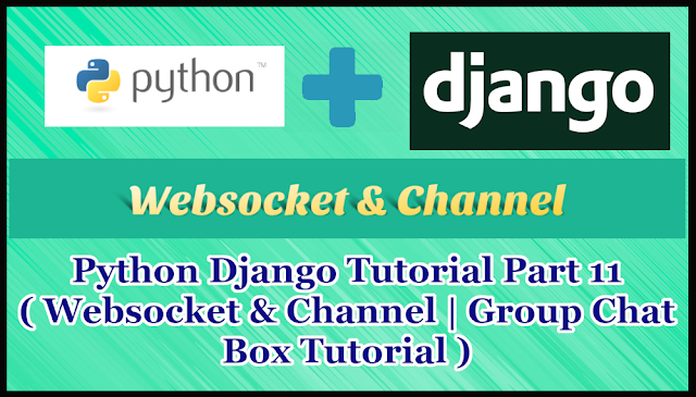 Python Django Tutorial Part 11 | Group Chat Box | Channels and Websocket