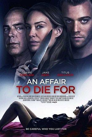 Download An Affair to Die For (2019) 650MB Full English Movie Download 720p Web-DL Free Watch Online Full Movie Download Worldfree4u 9xmovies