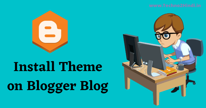 How to install themes in Blogger