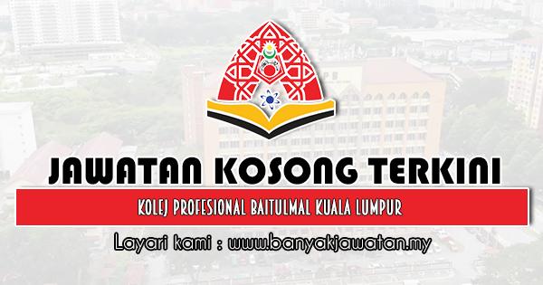 Jawatan Kosong 2020 di Kolej Profesional Baitulmal Kuala Lumpur