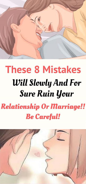 8 mistakes can ruin a relationship slowly and surely