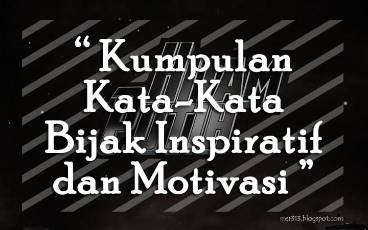 71 Kata Kata Bijak Inspiratif Dan Motivasi Deddy