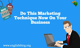 Do This Marketing Technique Now On Your Business