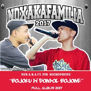 Download Lagu NDX A.K.A Familia Terbaru 2017 [FULL ALBUM]