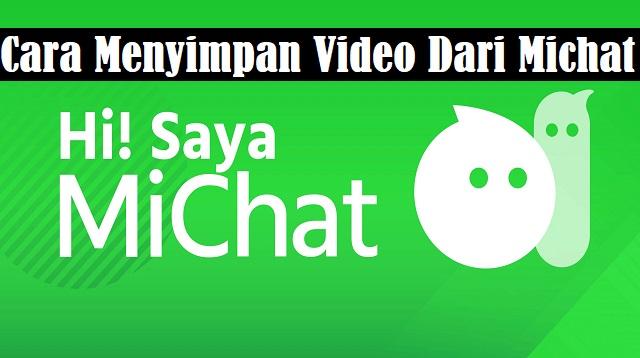Cara Menyimpan Video dari Michat