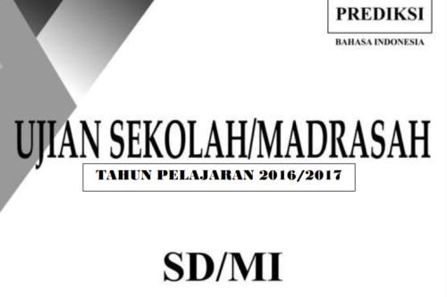 Soal Prediksi Bahasa Indonesia Un Us Sd Mi 2017