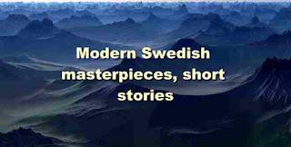 Modern Swedish masterpieces, short stories