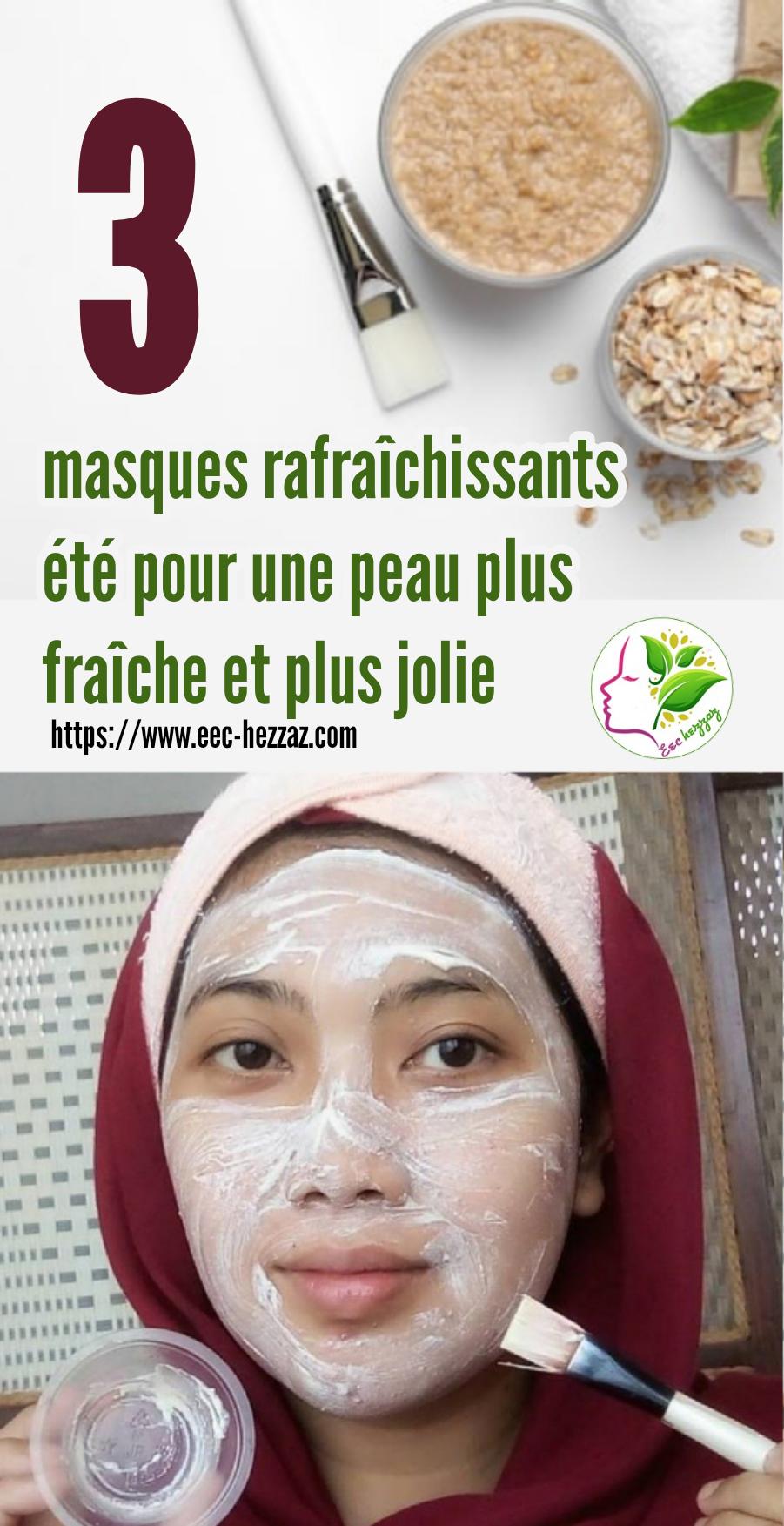 3 masques rafraîchissants été pour une peau plus fraîche et plus jolie