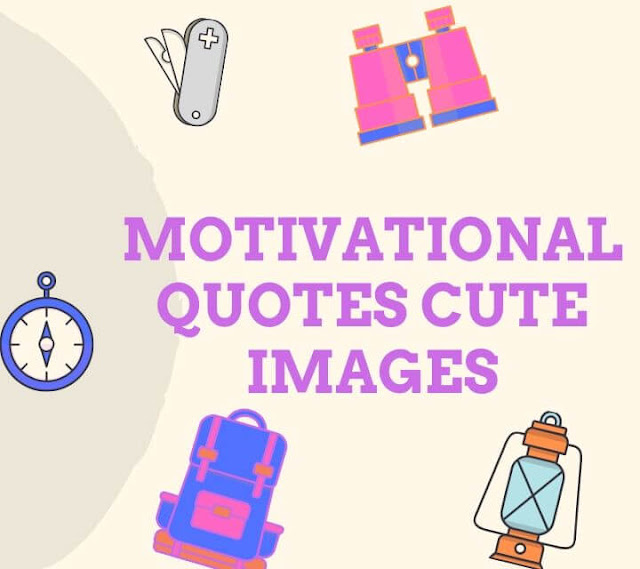 Motivational quotes cute