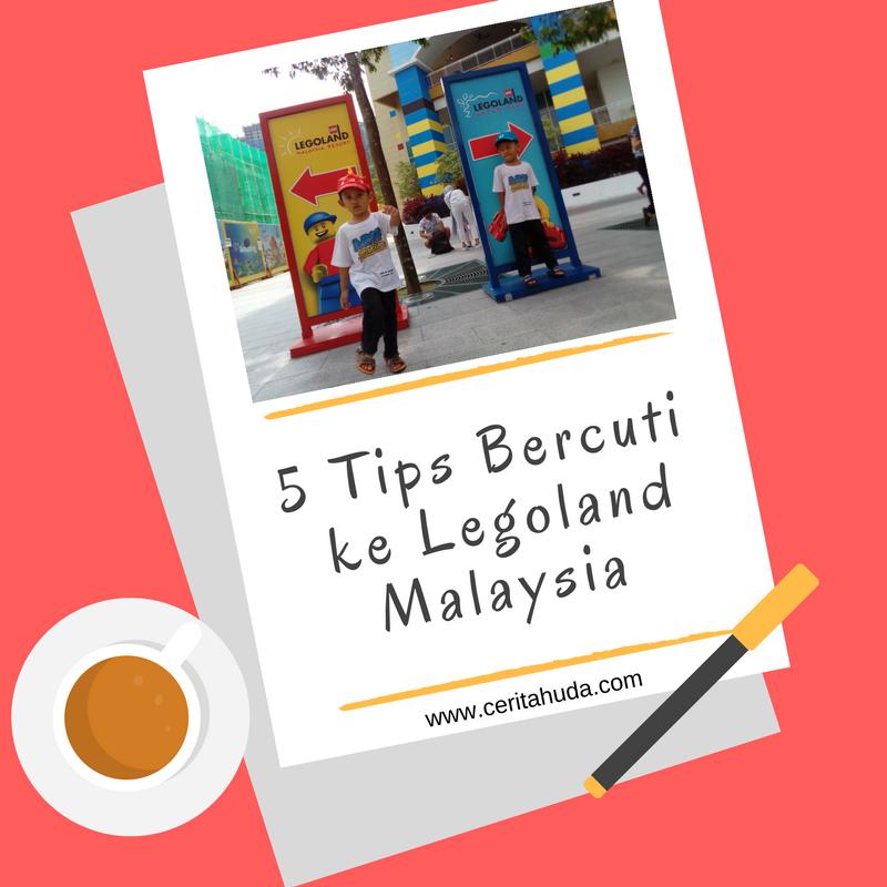 5 Tips bercuti ke Legoland Malaysia
