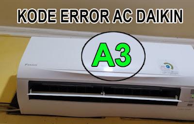 kode error ac daikin A3,penyebab kode A3 ac daikin