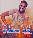 DOWNLOAD MP3: Adeboi - Take It