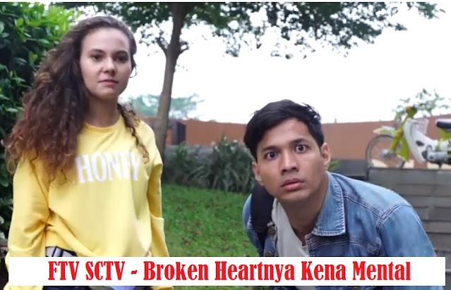Daftar Nama Pemain FTV Broken Heartnya Kena Mental SCTV Lengkap