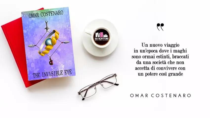 The invisible eye, il nuovo romanzo di Omar Costenaro