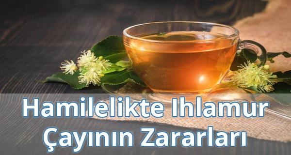 Hamilelikte (Gebelikte) Ihlamur Çayının Zararları