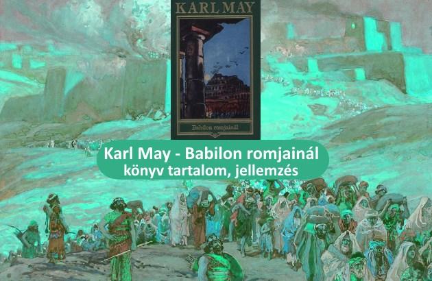 Karl May Babilon romjainál könyv tartalom, jellemzés