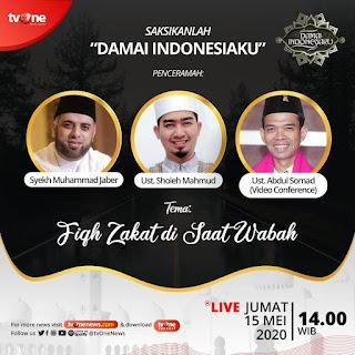 Saksikanlah Damai Indonesiaku Bersama Syekh Muhammad Jaber, Ustadz Sholeh Mahmud dan Ustadz Abdul Somad di TVOne 20200515 - Kajian Islam Tarakan