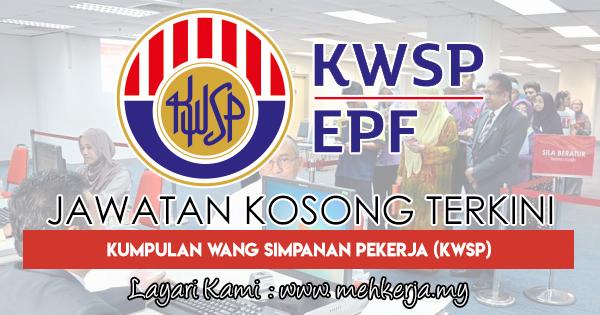 Jawatan Kosong Terkini 2018 di Kumpulan Wang Simpanan Pekerja (KWSP)
