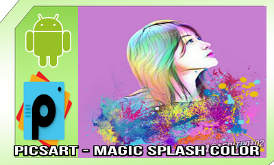 Cara Edit Magic Splash di PicsArt