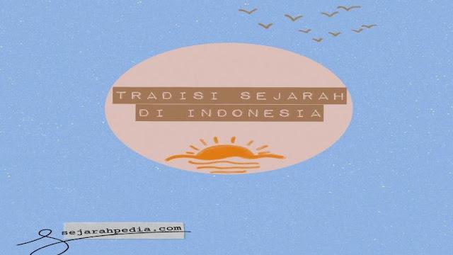 tradisi sejarah di indonesia