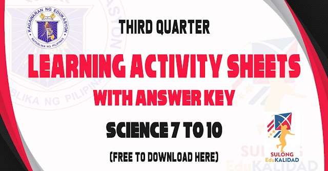 Learning Activity Sheets for Science 7 to 10   Third Quarter - Free download