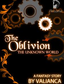 Novel The Oblivion: The Unknown World Karya Valianca Full Episode