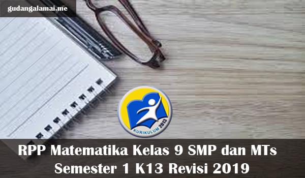 RPP Matematika Kelas 9 SMP dan MTs Semester 1 K13 Revisi 2019