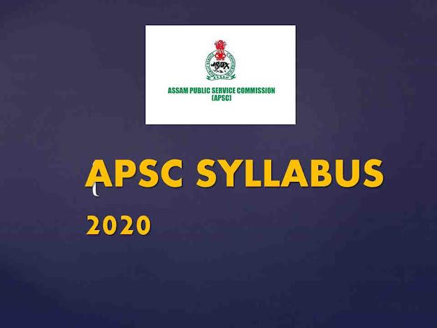 APSC Preliminary Examination Syllabus 2020 – APSC CEE ( Prelims)
