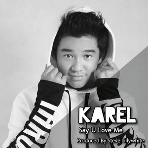 Karel - Say U Love Me
